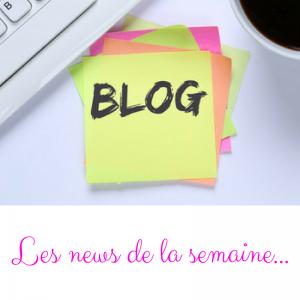 Blog news de la semaine