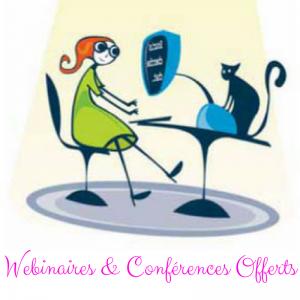 Webinaire et Conférence offerts