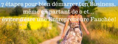 7 étapes pour bien démarrer ton Business, même en partant de 0 et... éviter d'être une Entrepreneure Fauchée!
