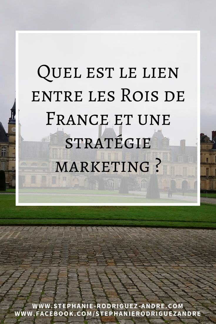 Marketing et Rois de France - Stéphanie Rodriguez-André